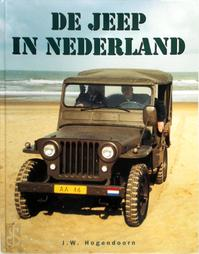 De Jeep in Nederland - J.W. Hogendoorn (ISBN 9789028835276)