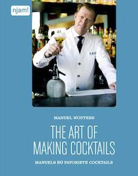 Njam : Manuel Wouters - The art of making cocktails - Manuel Wouters (ISBN 9789462772526)