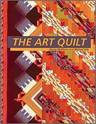 The Art Quilt - Penny McMorris, Michael Kile (ISBN 9780844226491)
