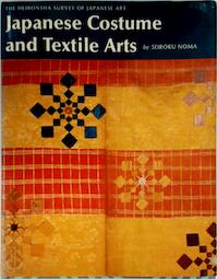 Japanese costume and textile arts - Seiroku Noma (ISBN 9780834810266)
