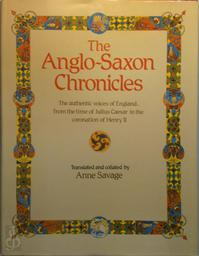 The Anglo-Saxon Chronicles - Anne Savage
