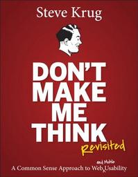 Don't Make Me Think, Revisited - Steve Krug (ISBN 9780321965516)