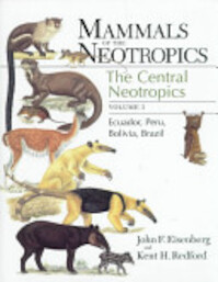 Mammals of the Neotropics, Volume 3 - John F. Eisenberg, Kent H. Redford (ISBN 9780226195414)