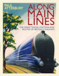 Along Main Lines - Paul Atterbury (ISBN 9780715338520)
