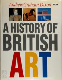 A History of British Art - Andrew Graham-Dixon (ISBN 9780563370444)