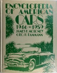 Encyclopedia of American Cars, 1946-1959 - James H. Moloney, George H. Dammann (ISBN 9780912612164)