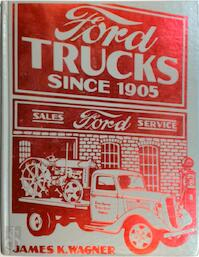 Ford Trucks Since 1905 - James K. Wagner (ISBN 9780912612102)