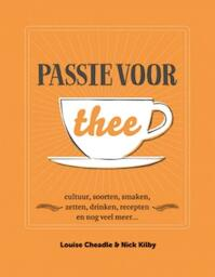 Passie voor thee - Louise Cheadle, Nick Kilby (ISBN 9789021562919)