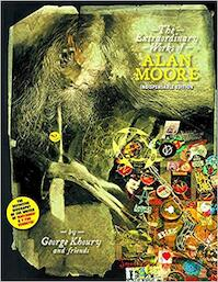 The Extraordinary Works of Alan Moore - Indispensable edition - Alan Moore, George Khoury (ISBN 9781605490090)