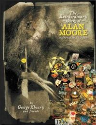 The Extraordinary Works of Alan Moore - George Khoury (ISBN 9781893905245)