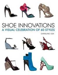 Shoe Innovations - Caroline Cox (ISBN 9781770850347)
