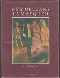 New Orleans Unmasqued - S. Frederick Starr (ISBN 0930987004)