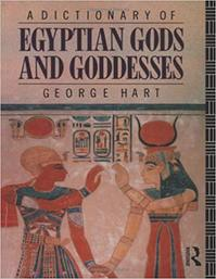 A dictionary of Egyptian gods and goddesses - George Hart (ISBN 9780710209658)