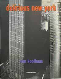 Delirious New York - R. Koolhaas (ISBN 9789064502118)