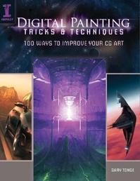 Digital Painting Tricks & Techniques - Gary Tonge (ISBN 9781440309090)