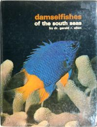 Damselfishes of the South Seas - Gerald R. Allen (ISBN 9780876660348)