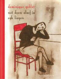 Net doen alsof is ook liegen - Dominique Goblet (ISBN 9789054922599)