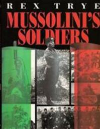 Mussolini's soldiers - Rex Trye (ISBN 9781853104015)