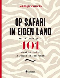 Op safari in eigen land - Martijn Wauters (ISBN 9789089319869)