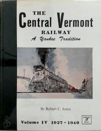 The Central Vermont Railway, A Yankee tradition: Volume IV - Robert C. Jones (ISBN 0913582301)