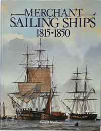 Merchant sailing ships, 1815-1850 - David Roy Macgregor (ISBN 9780851772943)