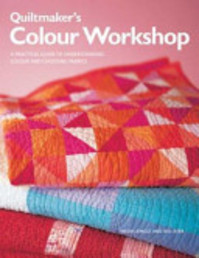 Quiltmaker's Colour Workshop - a practical guide to understanding colour and choosing fabrics - Weeks Ringle, Bill Kerr (ISBN 9781845431198)