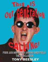 This is our generation: punk and mod in and around Sheffield - Volume 3: The conclusion - Tony Beesley (ISBN 9780956572714)