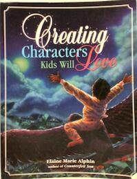 Creating Characters Kids Will Love - Elaine Marie Alphin (ISBN 9780898799859)