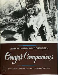 Raincoast Chronicles 24 Cougar Companions: Bute Inlet Country and the Legendary Schnarrs - Judith Williams (ISBN 9781550178623)