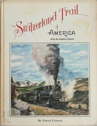 The Switzerland Trail of America, with an added chapter - Forest Crossen