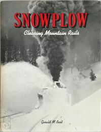 Snowplow: clearing mountain rails - Gerald M. Best (ISBN 0831070609)