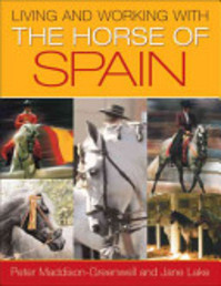 Living and Working with the Horse of Spain - Peter Maddison-Greenwell, Jane Lake (ISBN 9780851318851)