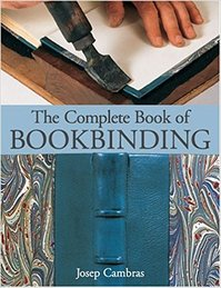 The Complete Book of Bookbinding - Josep Cambras (ISBN 9781579906467)