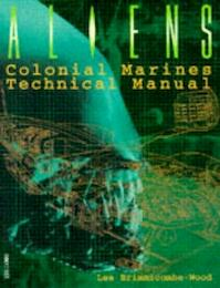 Aliens - Colonial Marines Technical Manual - Lee Brimmicombe-Wood (ISBN 9780752208442)