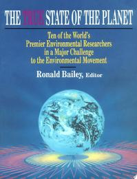 True State of the Planet - Competitivne Enterprise Institute (Washington)., Ronald Bailey, Competitive Enterprise Institute (ISBN 9780028740102)
