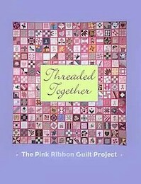 Threaded together - The Pink Ribbon Quilt Project - B. J. Berti (ISBN 9780965047517)