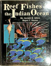 Reef Fishes of the Indian Ocean - Gerald R. Allen, Roger C. Steene (ISBN 9780866223867)