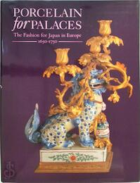 Porcelain for Palaces the Fashion for Japan in Europe 1650-1750 - John Ayers (ISBN 9780903421249)