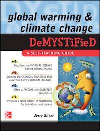 Global Warming and Climate Change Demystified - Jerry Silver (ISBN 9780071502405)