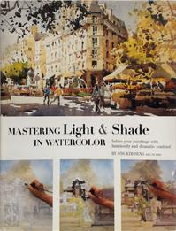 Mastering Light & Shade in Watercolor - Ong Kim Seng (ISBN 9781929834235)