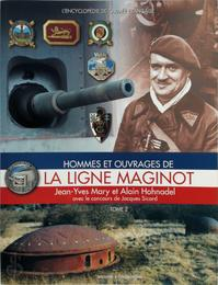 Hommes et ouvrages de la Ligne Maginot - Tome 2 - Jean-Yves Mary, Alain Hohnadel (ISBN 9782908182972)