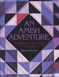 An Amish adventure - A workbook for color in Quilts - Roberta Horton (ISBN 9780914881018)