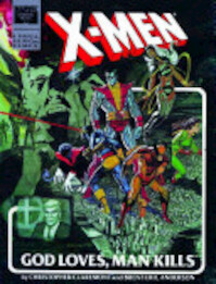 X-Men: God Loves, Man Kills - Chris Claremont, Brent Eric Anderson (ISBN 9780785127611)