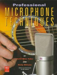 Professional Microphone Techniques - David Mills Huber, Philip Williams (ISBN 9780872886858)