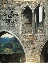 The Churches and Abbeys of Ireland - Brian de Breffny, George Mott (ISBN 0500240965)