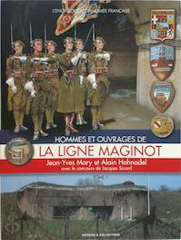 Hommes et ouvrages de La Ligne Maginot:Tome 1 - Alain Hohnadel, Jean-Yves Mary (ISBN 9782908182880)
