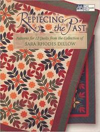 Repiecing the Past - Patterns for 12 Quilts from the Collection of Sara Rhodes Dillow - Sara Rhodes Dillow (ISBN 9781564771292)