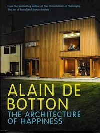 The architecture of happiness - Alain de Botton (ISBN 9780241142486)