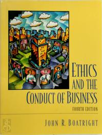Ethics and the Conduct of Business - John Raymond Boatright (ISBN 9780130991591)