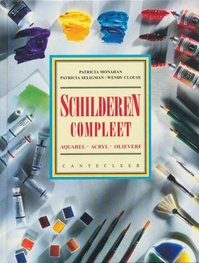 Schilderen compleet - Patricia Monahan, Patricia Seligman, Wendy Clouse (ISBN 9789021321141)